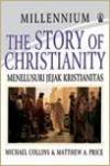 The Story Of Christianity, Menelusuri Jejak Kristianitas (hard cover)